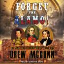 Forget the Alamo! Audiobook