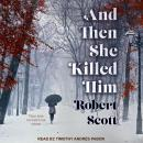 And Then She Killed Him Audiobook