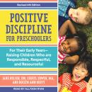 Positive Discipline for Preschoolers: For Their Early Years-Raising Children Who are Responsible, Re Audiobook
