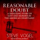 Reasonable Doubt: A Shocking Story of Lust and Murder in the American Heartland Audiobook