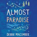 Almost Paradise: A Novel, Debbie Macomber