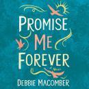Promise Me Forever: A Novel Audiobook