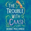 The Trouble with Caasi: A Novel Audiobook