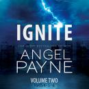 Ignite: The Bolt Saga Volume 2: Parts 4, 5 & 6