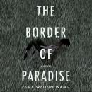 The Border of Paradise: A Novel Audiobook