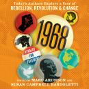 1968: Today's Authors Explore a Year of Rebellion, Revolution, and Change Audiobook