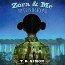 Zora and Me: The Cursed Ground Audiobook