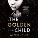 The Golden Child: A Novel Audiobook