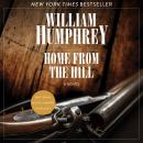 Home from the Hill: A Novel Audiobook