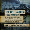 Pearl Harbor: Final Judgement: The Shocking True Story of the Military Intelligence Failure at Pearl Audiobook