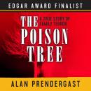 The Poison Tree: A True Story of Family Terror Audiobook