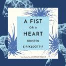 A Fist or a Heart Audiobook