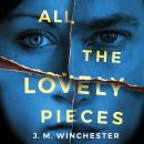 All the Lovely Pieces Audiobook
