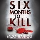 Six Months to Kill Audiobook