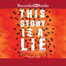 This Story Is a Lie Audiobook