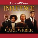 Influence, Carl Weber