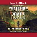 Shattered Roads Audiobook