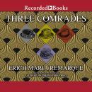 Three Comrades Audiobook