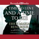 A Time to Love and a Time to Die Audiobook