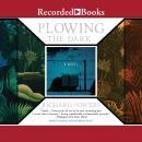 Plowing the Dark Audiobook