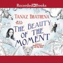 The Beauty of the Moment Audiobook