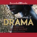 My Mama's Drama Audiobook