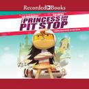 The Princess and the Pit Stop Audiobook
