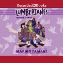 Lumberjanes: Ghost Cabin Audiobook