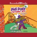 Didi Dodo, Future Spy: Double-O Dodo Audiobook