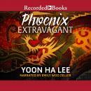 Phoenix Extravagant Audiobook