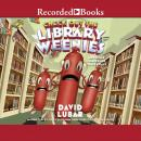 Check Out the Library Weenies: And Other Warped and Creepy Tales Audiobook