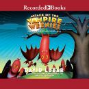 Attack of the Vampire Weenies: And Other Warped and Creepy Tales Audiobook
