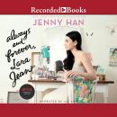 Always and Forever, Lara Jean Audiobook