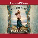 What Comes My Way Audiobook