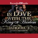 In Love With the King of Harlem Audiobook