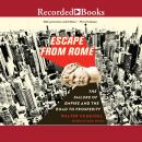 Escape from Rome: The Failure of Empire and the Road to Prosperity Audiobook