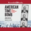 American Time Bomb: Attica, Sam Melville, and a Son's Search for Answers Audiobook