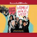 Women Win the Vote!: 19 for the 19th Amendment Audiobook