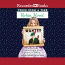 Robin Hood, the One Who Looked Good in Green Audiobook