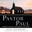 Pastor Paul: Nurturing a Culture of Christoformity in the Church Audiobook