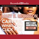 Careful What You Click For Audiobook