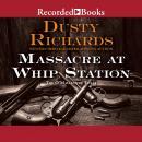 Massacre at Whip Station Audiobook