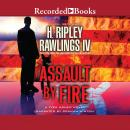 Assault by Fire, H. Ripley Rawlings