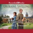 Believing the Dream Audiobook