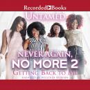 Never Again, No More 2: Getting Back to Me Audiobook