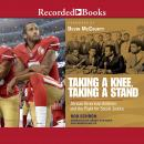 Taking a Knee, Taking a Stand: African American Athletes and the Fight for Social Justice Audiobook