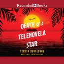 Death of a Telenovela Star Audiobook