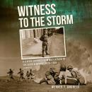 Witness to the Storm: A Jewish Journey from Nazi Berlin to the 82nd Airborne, 1920-1945 Audiobook