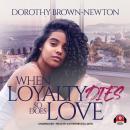 When Loyalty Dies, So Does Love Audiobook