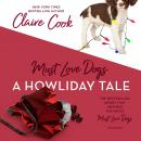 Must Love Dogs: A Howliday Tale Audiobook